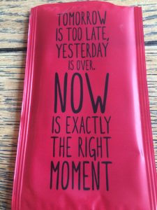Text: Is too late yesterday is over now is exactly the right moment